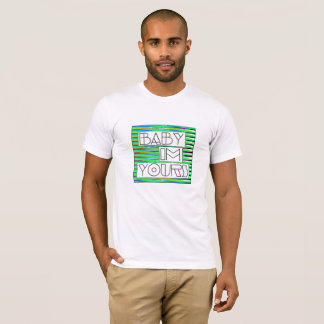 Baby I'm Yours Misc. Green T-Shirt