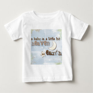 Baby is Heaven on Earth Shirts