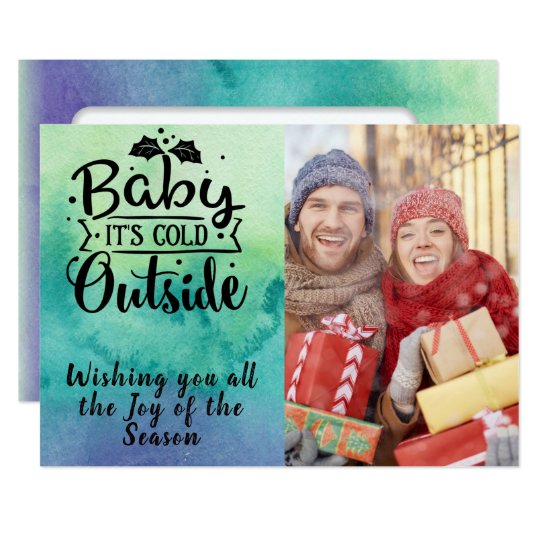 Baby It's Cold/Christmas Quote/Watercolor Card