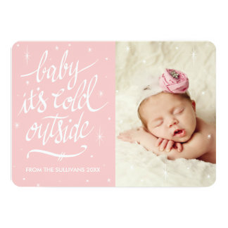 "Baby It's Cold Out Outside in Rose Quartz Photo 5"" X 7"" Invitation Card"