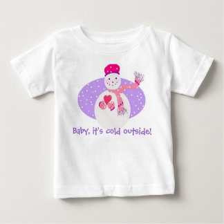 Baby, it's cold outside! baby T-Shirt