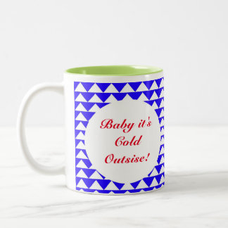 """""""Baby it's cold outside"""" blue abstract coffee mug"""
