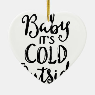 Baby it's Cold Outside Ceramic Ornament