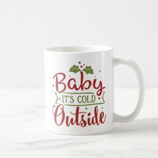 Baby It's Cold Outside Christmas | Coffee Mug