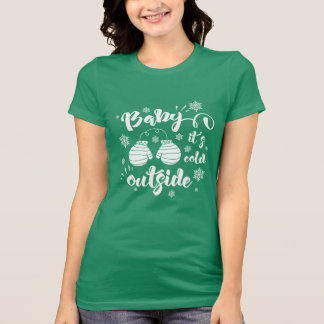 Baby its cold outside cute mittens winter T-Shirt