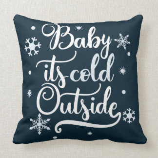 Baby it's cold outside dual color throw pillow