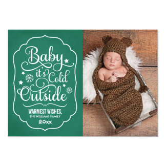 "Baby It's Cold Outside | Green Holiday Photo Card 5"" X 7"" Invitation Card"