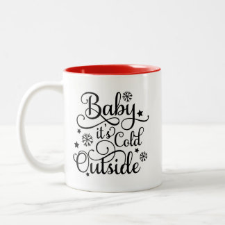 Baby Its Cold Outside Coffee Amp Travel Mugs Zazzle Canada