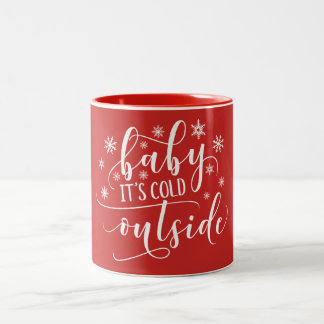 Baby It's Cold Outside Holiday | Two Tone Mug