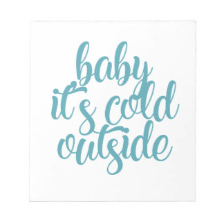 Baby It's Cold Outside Notepad