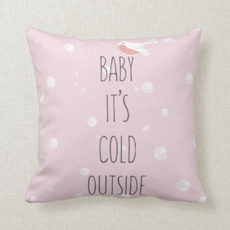 Baby, it's cold outside - Pink Christmas Throw Pillow