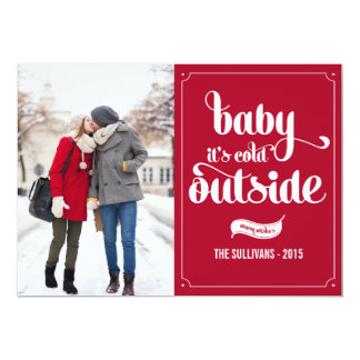 "Baby It's Cold Outside Script Holiday Photo Card 5"" X 7"" Invitation Card"