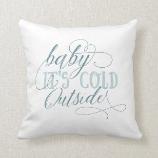 Baby It's Cold Outside Script Pillow
