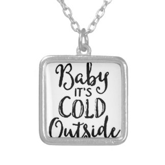 Baby it's Cold Outside Silver Plated Necklace