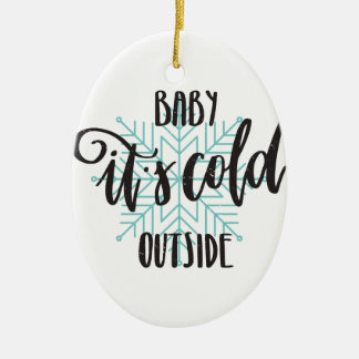 Baby Its Cold Outside Snowflake - Modern Lettering Ceramic Oval Ornament