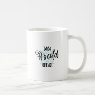 Baby Its Cold Outside Snowflake - Modern Lettering Coffee Mug