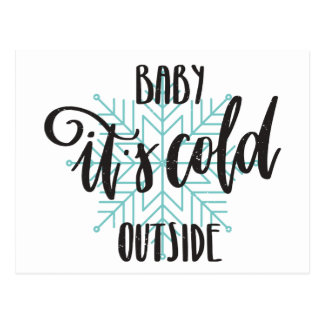 Baby Its Cold Outside Snowflake - Modern Lettering Postcard