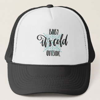 Baby Its Cold Outside Snowflake - Modern Lettering Trucker Hat