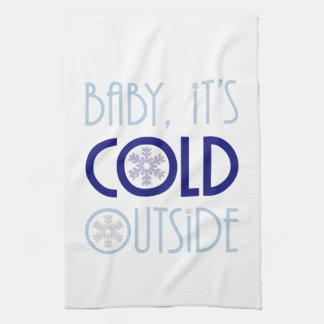 Baby It's Cold Outside Snowflake Winter Kitchen Towel