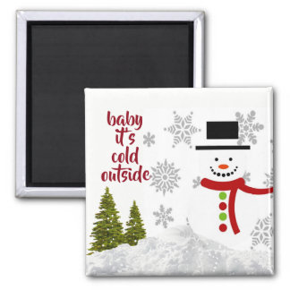 Baby Its Cold Outside / Snowman Magnet