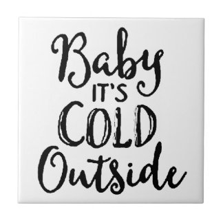 Baby it's Cold Outside Tile