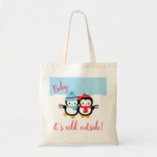 Baby, it's cold outside tote