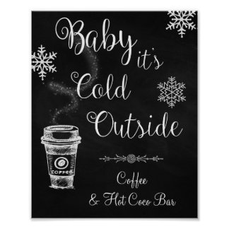 Baby it's Cold Outside Wedding Sign Poster