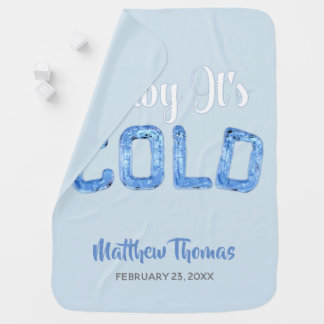 Baby It's Cold Winter Blue Ice Baby Blanket