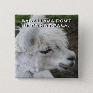 Baby Llama Don't Need No Drama 2 Inch Square Button