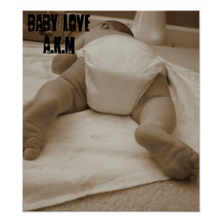 Baby Love. AKM Poster. The hottness in baby butt. Poster