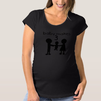 Baby Makes 3 Maternity T-Shirt