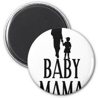 Baby mama(1) 2 inch round magnet