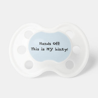 "Baby pacifier ""Hands Off!"""