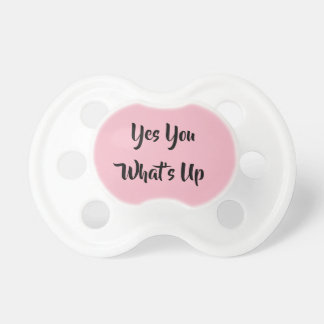 Baby Pacifier-Whats Up :-) Pacifier