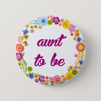 Baby Shower Badge - Aunt to be 2 Inch Round Button