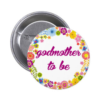 Baby Shower Badge - Godmother to be 2 Inch Round Button