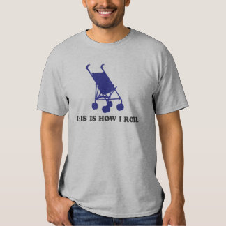 Baby Stroller - This is How I Roll Tee Shirts