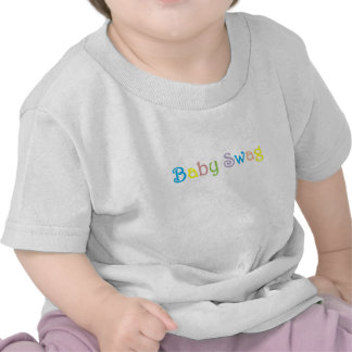 Baby Swag T Shirts