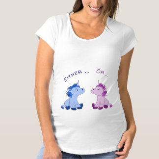 Baby Unicorn Either ... or ... Maternity T-Shirt