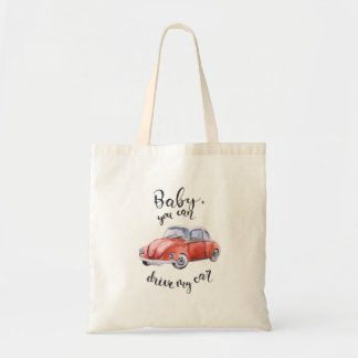 Baby, you can drive my car tote bag