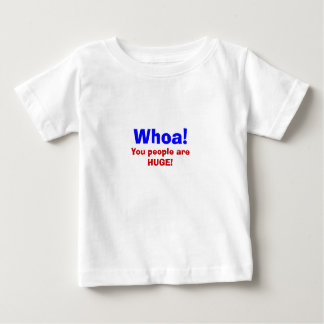 Baby's Perspective You People are HUGE! Tee Shirt
