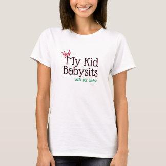 Babysitter Hire My Kid T-Shirt