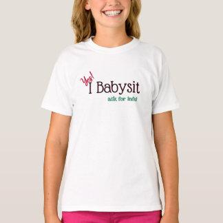 Babysitter Yes, I Babysit T-Shirt