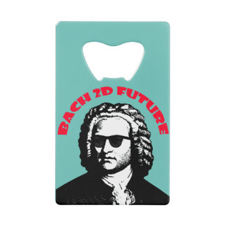 Bach 2D Future Credit Card Bottle Opener