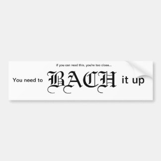 Bach it up bumper sticker