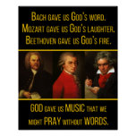 Bach, Mozart, Beethoven & God Music Quote Poster