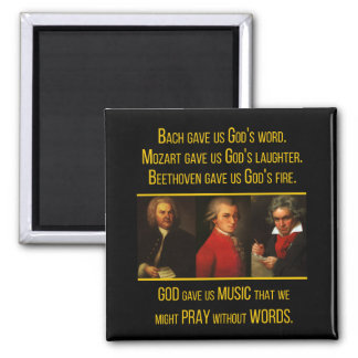 Bach, Mozart, Beethoven & God Music Quote Square Magnet