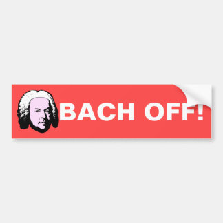 Bach Off Bumper Sticker