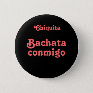 Bachata Conmigo Dance Bachata With Me Custom Name 2 Inch Round Button