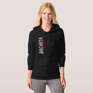 Bachata Is in My Soul Latin Dancer Apparel Hoodie